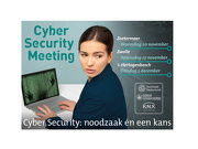 Cyber Security Meeting: Inzicht in noodzaak én kansen van cyber security
